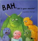 Bah, dat is geen monster!