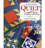 Learning to Quilt the Traditional Way - Annlee Landman, Penny Brown (ISBN 9781897954089)