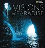 Visions of Paradise - National Geographic, National Geographic Society (u.s.) (ISBN 9781426203381)