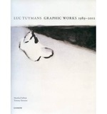 Luc Tuymans, Graphic Works 1989-2012 - Luc Tuymans, Manfred Sellink, Tommy Simoens (ISBN 9789461300515)