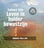 Leven in helder bewustzijn - Eckhart Tolle (ISBN 9789020210910)