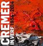 Cremer in verf 1954-2014 - Ralph Keuning, Max van Rooy, Simon Vinkenoog