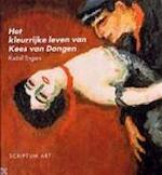 Het kleurrijke leven van Kees van Dongen - Rudolf Engers, Kees van Dongen, Peter de Lange (ISBN 9789055942664)