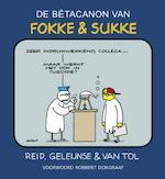 De bètacanon van Fokke & Sukke - John Reid, John Stuart Reid, Bastiaan Geleijnse, Bastiaan Geleijnse, J.M. van Tol (ISBN 9789078753193)