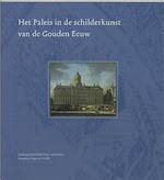 Het Paleis in de schilderkunst van de Gouden Eeuw - Unknown (ISBN 9789040099656)