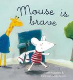 Mouse Is Brave - Judith Koppens (ISBN 9781605372143)