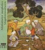 Miniatures Mogholes / Mogolminiaturen - Dr. Daljeet, M. Lambrecht