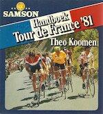 Handboek Tour de France 1981 - Theo Koomen (ISBN 9789064590818)