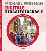 Digitale straatfotografie - Michael Freeman (ISBN 9789089983992)