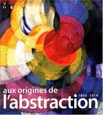 Aux origines de l'abstraction - Serge Lemoine, Pascal Rousseau, Ettiene Jollet (ISBN 9782711846085)