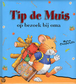 TIP DE MUIS OP BEZOEK BIJ OMA (ISBN 9789490111021)