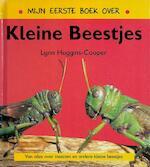 Mijn eerste boek over kleine beestjes - Lynn Huggins-Cooper (ISBN 9789054957348)