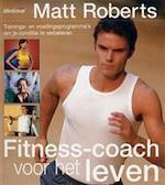 Fitness-coach voor het leven - Matt Roberts, Gerrit ten Bloemendal, Ellen Hosmar (ISBN 9789021538556)