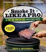 Smoke It Like a Pro on the Big Green Egg & Other Ceramic Cookers - Eric C. Mitchell (ISBN 9781624140983)
