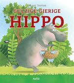 Gulzige gierige Hippo - Stuart Trotter (ISBN 9789402601138)