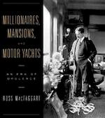 Millionaires, mansions, and motor yachts