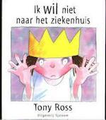 Ik wil niet naar het ziekenhuis - Tomas Ross (ISBN 9789062493616)