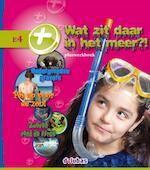 Wat zit daar in het meer?! - Cëcile Bolwerk, Anneriek van Heugten, Bianca Mastenbroek, Lizzy van Pelt (ISBN 9789053004920)