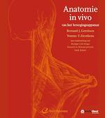 Anatomie in vivo van het bewegingsapparaat - Bernard J. Gerritsen, Yvonne Heerkens (ISBN 9789035234536)