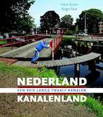 Nederland Kanalenland - Hans Buiter, Roger Raat (ISBN 9789079156351)