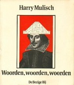 Woorden, woorden, woorden - Harry Mulisch