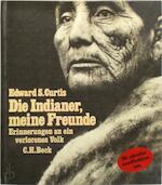 Die Indianer, meine Freunde - Edward S. Curtis (ISBN 3406423116)