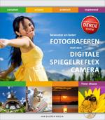 Bewuster en beter werken met de digitale spiegelreflexcamera + CD-ROM