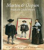 Marten & Oopjen maken zich mooi - Jan Paul Schutten (ISBN 9789047625339)