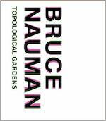 Bruce Nauman - Topological Gardens - Carlos Basualdo (ISBN 9780300149814)