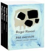 Roger Raveel, het ultieme overzicht