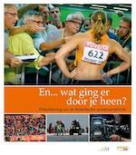 En... wat ging er door je heen? - Bart Beijer, Cors van den Brink, Hans Klippus, Henk Stouwdam, John Volkers, Eimer Wieldraaijer (ISBN 9789071902161)