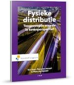 Fysieke distributie - Ad van Goor, M.J. Ploos van Amstel, Walter Ploos van Amstel (ISBN 9789001886998)