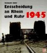 Die Entscheidungsschlacht an Rhein und Ruhr 1945 - Helmuth Euler