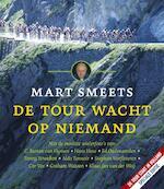 Tour wacht op niemand - Mart Smeets (ISBN 9789020409260)