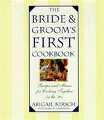 The Bride and Groom's First Cookbook