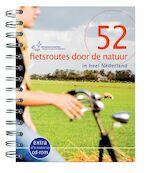 52 fietsroutes door de natuur - Nathalie Bertollo, Marjolein den Hartog, Lex Michiels (ISBN 9789057672514)