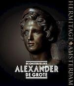 De onsterfelijke Alexander de Grote - Andrej Aleksejev, Joelia Balachanova, Michail Chimin, Mariam Dandamajeva (ISBN 9789078653219)