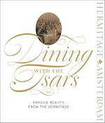 Dining with the Tsars (ISBN 9789078653493)