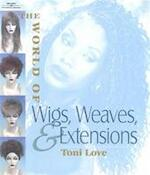 World of Wigs and Weaves - Toni Love (ISBN 9781562538446)