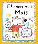 Tekenen met Muis - Lucy Cousins (ISBN 9789025862398)
