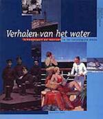 Verhalen van het water - H. van Dessens, Lucas Veeger, Jan van Zijverden (ISBN 9789060119969)