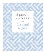 De 7 sleutels tot geluk - Deepak Chopra
