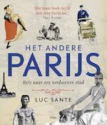 Het andere Parijs (heruitgave) - Luc Sante (ISBN 9789463103688)