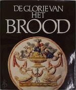 De glorie van het brood - Walter Plaetinck, Renaat Hubert van der Linden, Phil Mertens (ISBN 9789020908190)