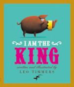 I Am the King - Leo Timmers (ISBN 9780958278720)