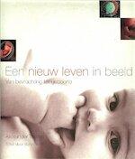 Een nieuw leven in beeld - Alexander Tsiaras, Barry Werth (ISBN 9789027479501)