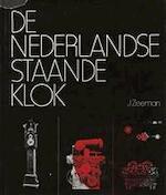 De nederlandse staande klok - J. Zeeman (ISBN 9789023214199)