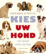 Kies uw hond - Amanda O'Neill (ISBN 9789059563629)