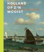 Holland op z'n mooist omslag Jan Weissenbruch (molen) - Frouke van Dijke, Maartje van den Heuvel, Dik van der Meulen, John Sillevis (ISBN 9789462580862)