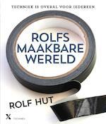 Rolfs maakbare wereld - Rolf Hut (ISBN 9789401604123)